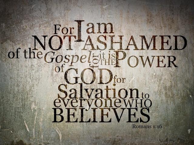 I am not ashamed.