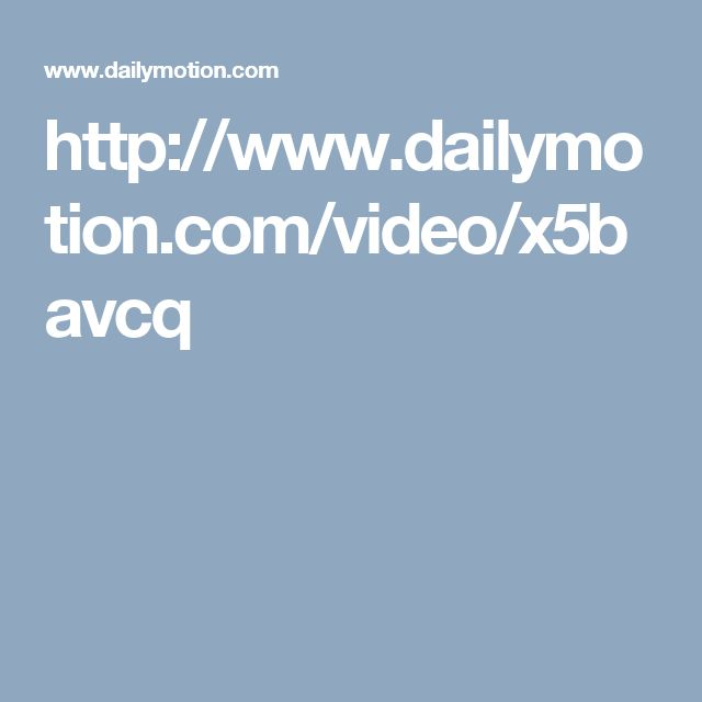 http://www.dailymotion.com/video/x5bavcq