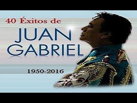 Lo Mejor de Juan Gabriel 40 Éxitos! Q.E.P.D. | Especial 10,000 Subs - YouTube