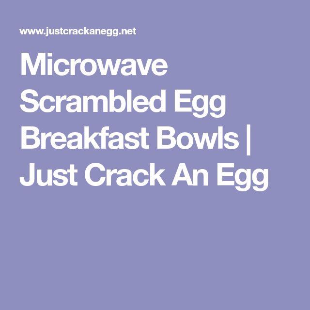 Microwave Scrambled Egg Breakfast Bowls | Just Crack An Egg