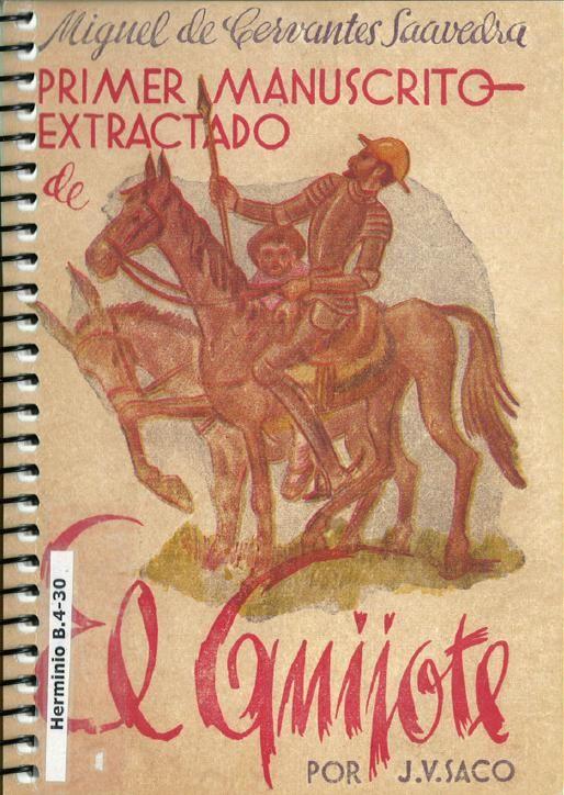 Primer manuscrito extractado de El Quijote / por J.V. Saco ; edición facsimilar e estudo introdutorio a cargo de Vicente Peña Saavedra