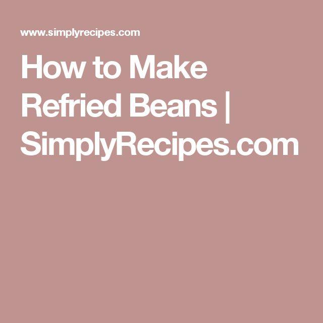 How to Make Refried Beans   SimplyRecipes.com