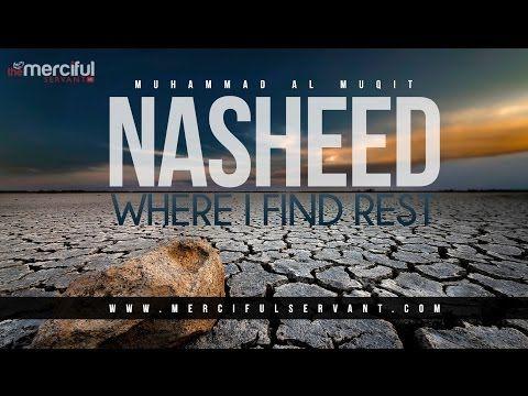 Where I Find Rest - Powerful Nasheed - Muhammad Al-Muqit - YouTube