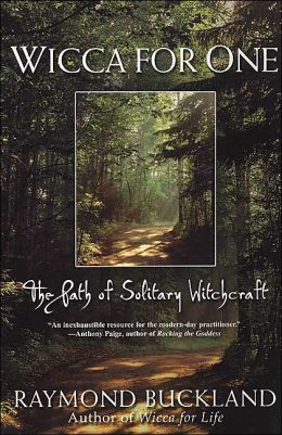 Wicca for One: The Path of Solitary Witchcraft Another of my favorite books and writers... who knows more than this man, the Father of Witchcraft in American...