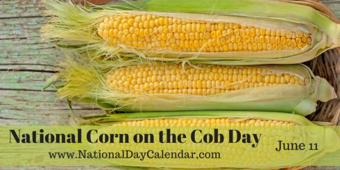 National Corn on the Cob Day - June 11