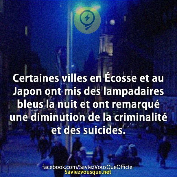 Certaines villes en Écosse et au Japon ont mis des lampadaires bleus la nuit et ont remarqué une diminution de la criminalité et des suicides. | Saviez Vous Que?