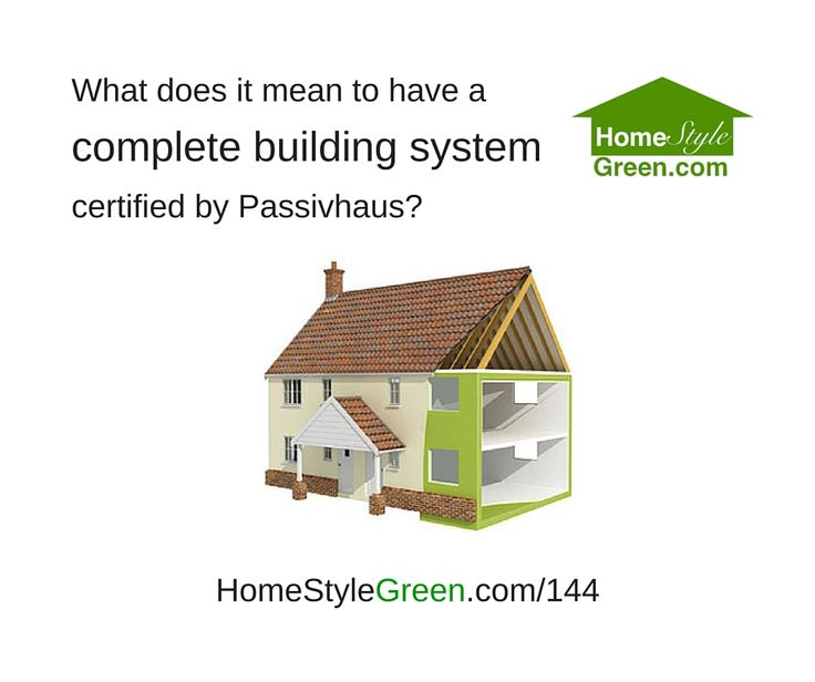 How do you build a Passive House with a complete, certified system?