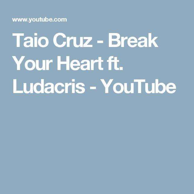 Taio Cruz - Break Your Heart ft. Ludacris - YouTube