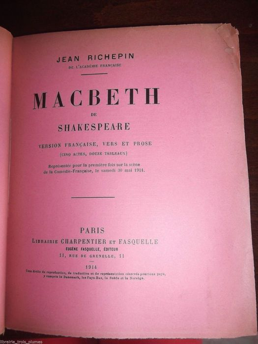 Shakespeare - Macbeth - 1914  Jean Richepin - Macbeth de Skakespeare - Paris Charpentier et Fasquelle 1914 - Octavo - 132pp. - Paperback. First edition of this translation copy on pink paper not justified. We also found traces of a copy on salmon paper. Nice margins Small gaps in the margin of the wrapper and on 2 leaves wrapper broken and partly open near the joint Nice copy of this title on colour paper rare  EUR 25.00  Meer informatie