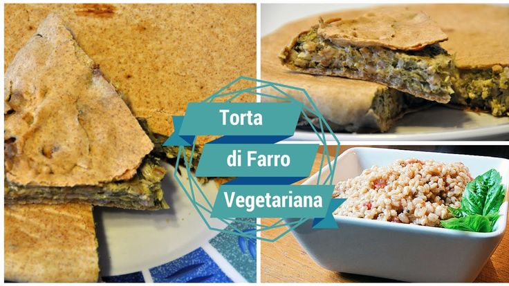 Torta di Farro e Verdure. #Vegetariano #TortaSalata #Pasqua #TortaPasqua #Idee #Vegan #Vegetable #VideoRicetta #Ricetta #Farro #Verdure #Secondi #PiattoUnico
