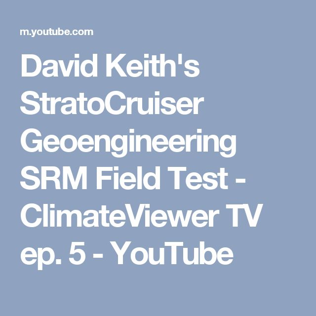 David Keith's StratoCruiser Geoengineering SRM Field Test - ClimateViewer TV ep. 5 - YouTube