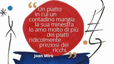 Un #piatto in cui un contadino mangia la sua #minestra lo amo molto di più dei piatti ridicolmente preziosi dei ricchi. #JoanMirò