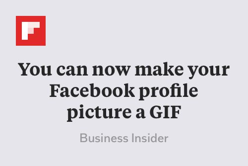 You can now make your Facebook profile picture a GIF http://flip.it ...