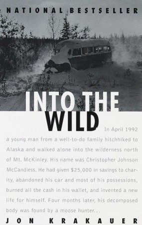 Into the Wild: The story of idealist Christopher Johnson McCandless, and his travels through the Alaskan wilderness. Had he not met misfortune, I think McCandless would have led the life of, say, an Edward Abbey. A sad, cautionary tale told with sensitively by author Jon Krakauer.