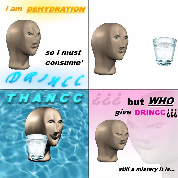 surreal memes give meme funny dehydration consume am hydration surrealmemes mann initial humor reddit stupid today comedy jokes happy keep