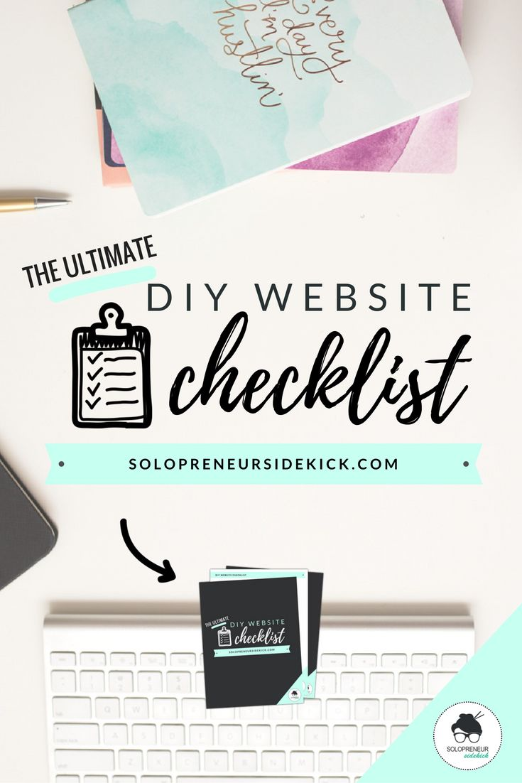 You can build your own gorgeous website grab the ultimate diy website checklist by solopreneur