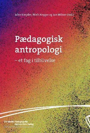 Pædagogisk antropologi - et fag i tilblivelse | Viborg Bibliotekerne