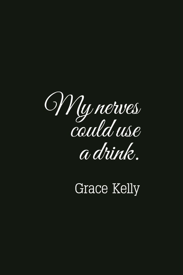 Grace Kelly #quotes #inspring #drinks