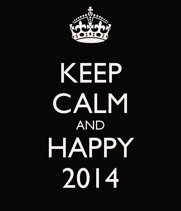KEEP CALM AND HAPPY 2014 ❥
