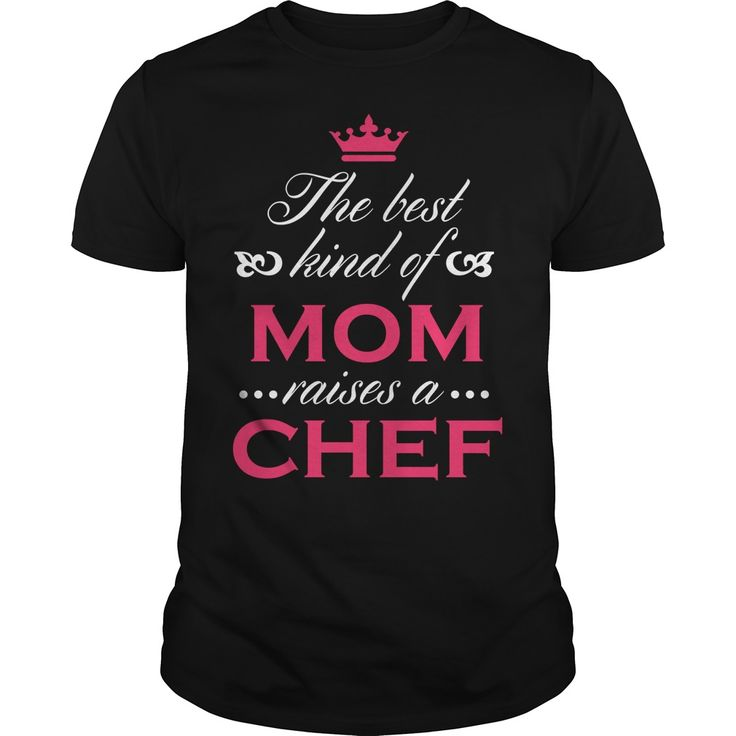 Get yours awesome The Best Kind Of Mom Raises A Chef Best Gift Shirts & Hoodies.  #gift, #idea, #photo, #image, #hoodie, #shirt, #christmas