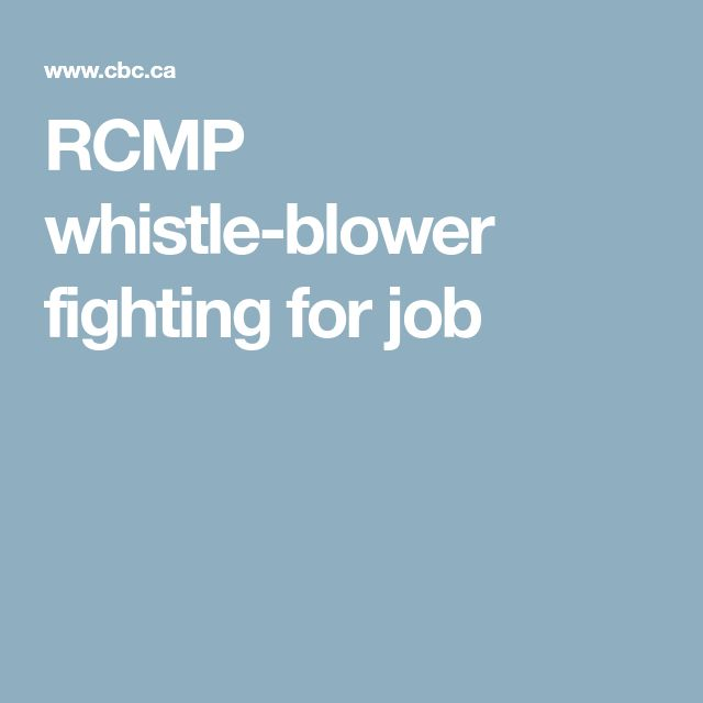 RCMP whistle-blower fighting for job
