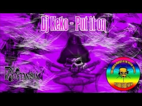 Dj Keko - Put it on