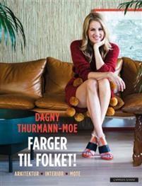 Farger til folket! - Dagny Thurmann-Moe - bøker(9788202517298) | Adlibris Bokhandel