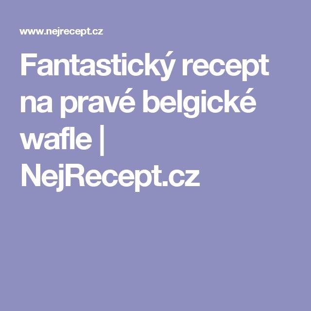 Fantastický recept na pravé belgické wafle | NejRecept.cz