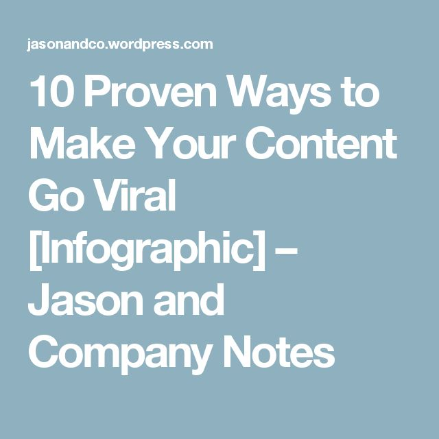 10 Proven Ways to Make Your Content Go Viral [Infographic] – Jason and Company Notes