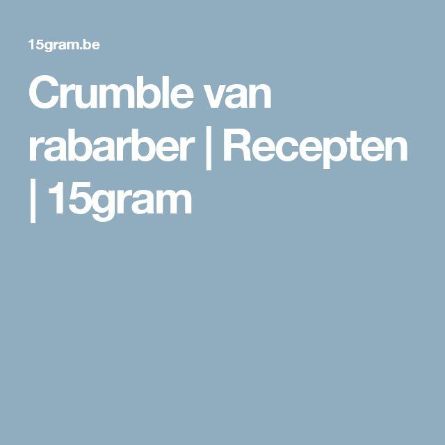 Crumble van rabarber | Recepten | 15gram
