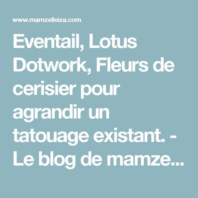 Eventail, Lotus Dotwork, Fleurs de cerisier pour agrandir un tatouage existant. - Le blog de mamzelleiza.over-blog.com