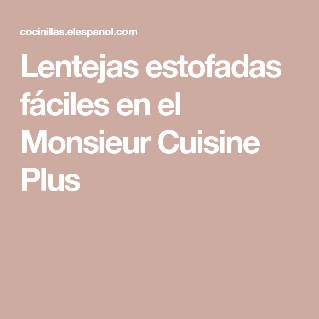 Lentejas estofadas fáciles en el Monsieur Cuisine Plus