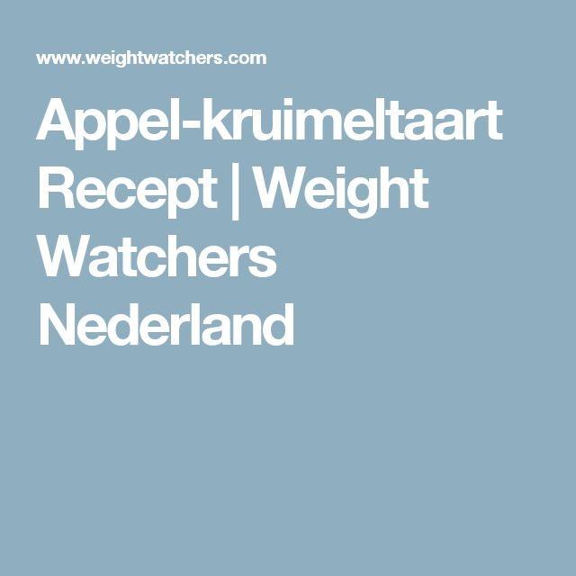 Appel-kruimeltaart Recept | Weight Watchers Nederland
