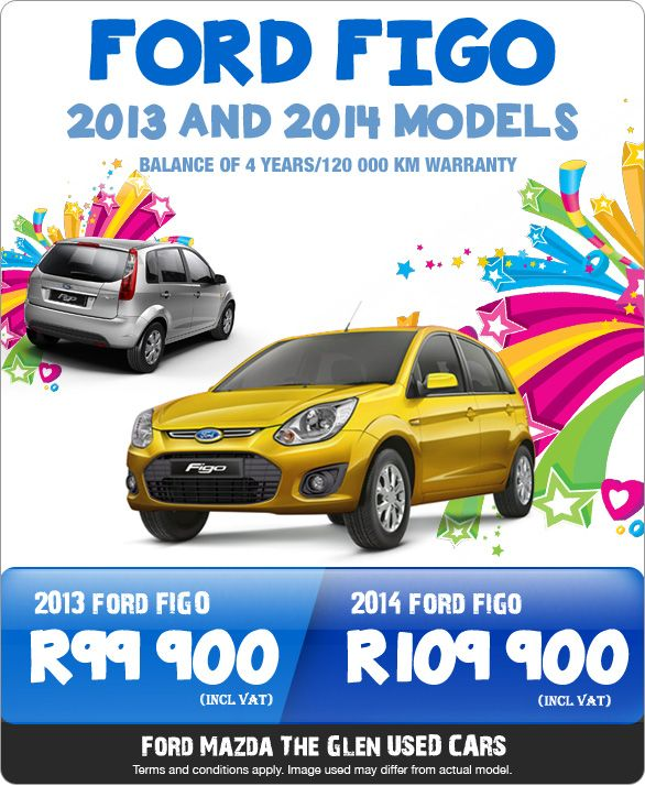 2013 and 2014 Ford Figo's available with the balance of a 4 year/120 000 warranty.   2013 Ford Figo - R99 900  2014 Ford Figo - R109 900