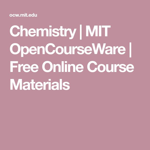 Chemistry | MIT OpenCourseWare | Free Online Course Materials