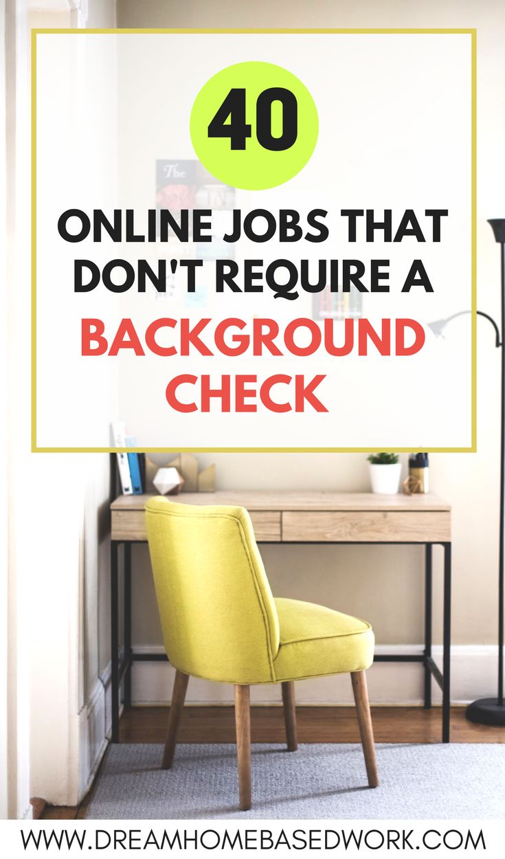 40 Online Jobs That Doesn't Require a Background Check