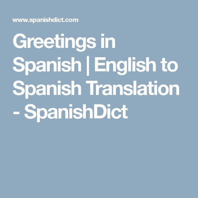 Greetings in Spanish | los recuerdos | English to Spanish Translation - SpanishDict