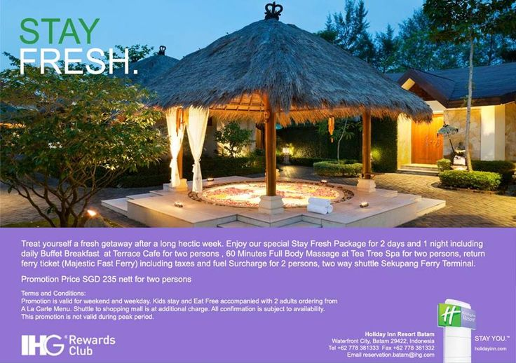 Stay Fresh Package, email: reservation.batam@ihg.com