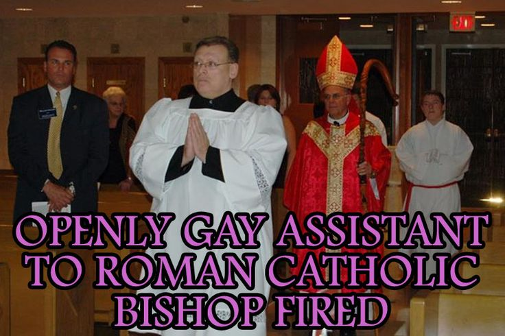 OPENLY GAY ASSISTANT TO ROMAN CATHOLIC BISHOP FIRED   Our Queer Stories   Queer & LGBT Stories   Our Queer Stories   LGBTQ Coming Out Stories and More