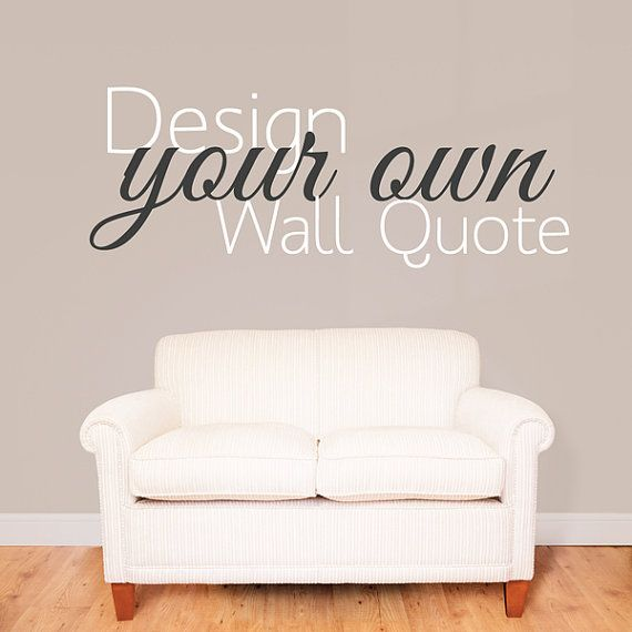 Make Your Own Quote Custom Design Wall Sticker - Personalised Wall Quote Wall decal - Bespoke Design Stickers - Quote Vinyl