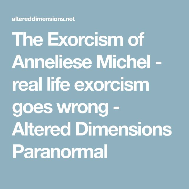 The Exorcism of Anneliese Michel - real life exorcism goes wrong - Altered Dimensions Paranormal
