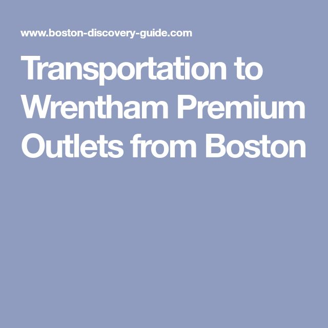 Transportation to Wrentham Premium Outlets from Boston