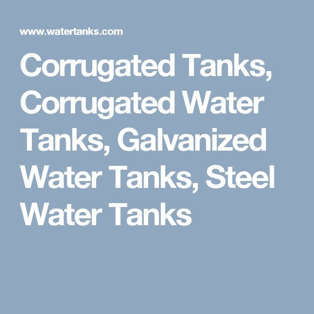 Corrugated Tanks, Corrugated Water Tanks, Galvanized Water Tanks, Steel Water Tanks