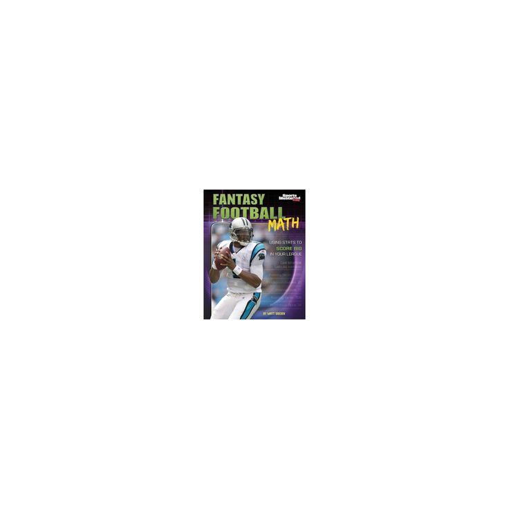 Fantasy Football Math : Using Stats to Score Big in Your League (Paperback) (Matt Doeden)