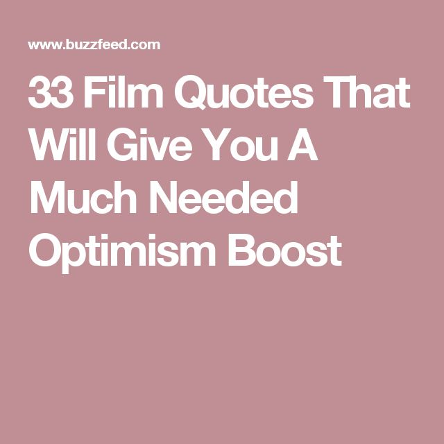 33 Film Quotes That Will Give You A Much Needed Optimism Boost