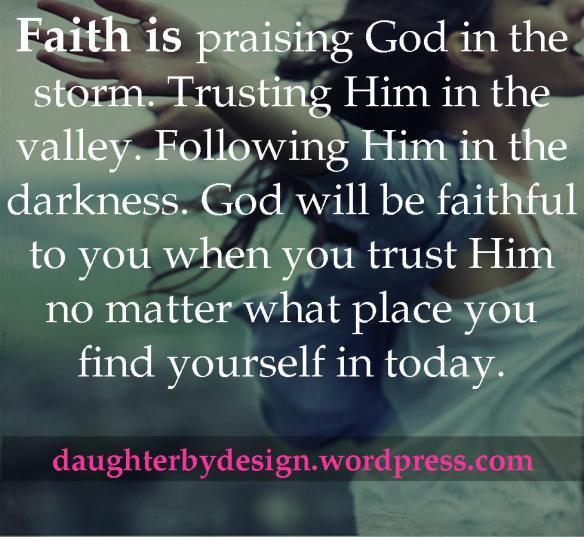 Faith is praising God in the storm