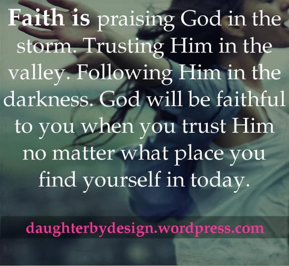 Faith is praising God in the storm