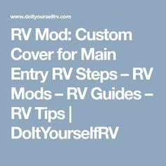 RV Mod: Custom Cover for Main Entry RV Steps – RV Mods – RV Guides – RV Tips | DoItYourselfRV