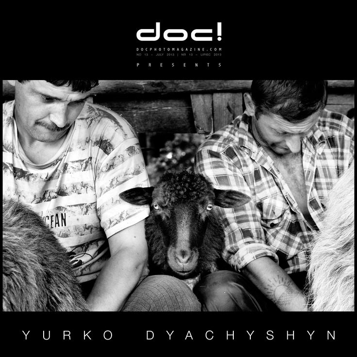 "doc! photo magazine presents: ""Carpathian Shepherds"" by Yurko Dyachyshyn, #13, pp. 81-103"