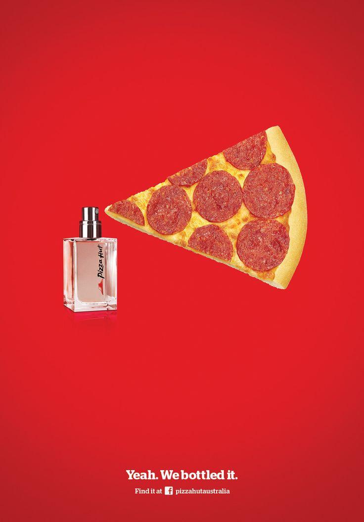 Pizza Hut - Eau de Pizza Hut | #adv #marketing #creative #werbung #ads #print #poster #advertising #campaign < repinned by www.BlickeDeeler.de | Follow us on www.facebook.com/blickedeeler
